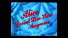Alice ei asu täällä enää