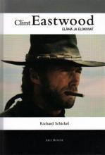 Kurkistus kirjallisuuteen: Clint Eastwood - Elämä ja elokuvat